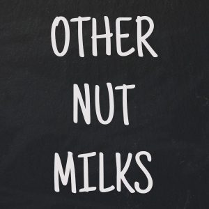 Other Nut Milks